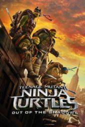 Nonton Online Teenage Mutant Ninja Turtles: Out of the Shadows Sub Indo