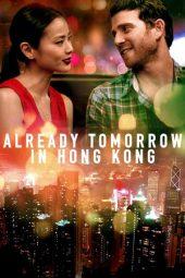 Nonton Online Already Tomorrow in Hong Kong Sub Indo