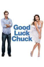 Nonton Movie Good Luck Chuck Sub Indo