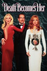 Nonton Movie Death Becomes Her Sub Indo