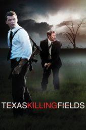 Nonton Online Texas Killing Fields Sub Indo