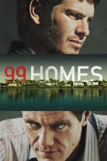 Nonton Movie 99 Homes Sub Indo
