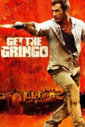 Nonton Online Get the Gringo Sub Indo