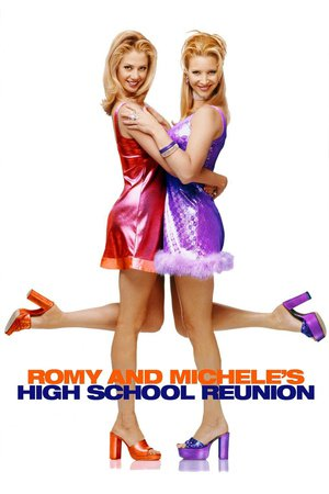Nonton Romy and Michele's High School Reunion iLK21 Sub ...