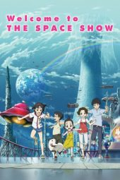 Nonton Online Welcome to the Space Show (2010) Sub Indo