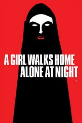 Nonton Online A Girl Walks Home Alone at Night (2014) Sub Indo