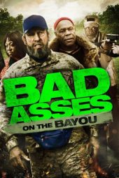 Nonton Online Bad Ass 3: Bad Asses on the Bayou (2015) Sub Indo
