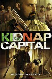 Nonton Online Kidnap Capital (2016) Sub Indo