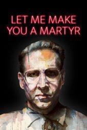 Nonton Online Let Me Make You a Martyr (2016) Sub Indo