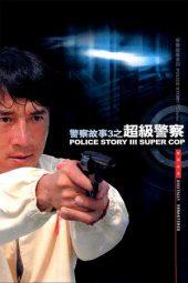 Nonton Online Police Story 3: Supercop (1992) Sub Indo