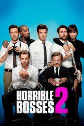 Nonton Online Horrible Bosses 2 (2014) Sub Indo