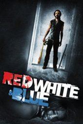 Nonton Online Red White & Blue (2010) Sub Indo