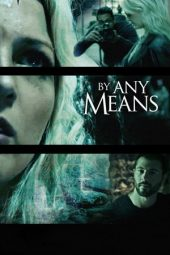 Nonton Online By Any Means (2017) Sub Indo
