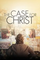 Nonton Movie The Case for Christ (2017) Sub Indo