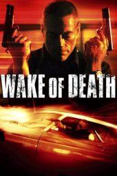 Nonton Online Wake of Death (2004) Sub Indo
