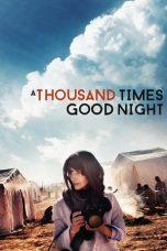 Nonton Movie 1,000 Times Good Night (2013) Sub Indo