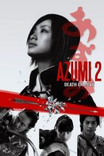Nonton Movie Azumi 2: Death or Love (2005) Sub Indo