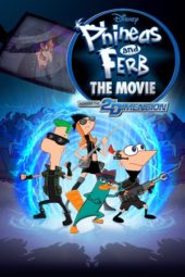 Nonton Online Phineas and Ferb the Movie: Across the 2nd Dimension (2011) Sub Indo