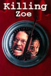 Nonton Online Killing Zoe (1993) Sub Indo