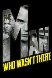 Nonton Online The Man Who Wasn't There (2001) Sub Indo
