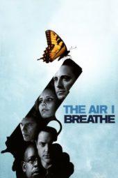 Nonton Online The Air I Breathe (2007) Sub Indo