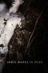 Nonton Online Jamie Marks Is Dead (2014) Sub Indo