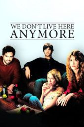 Nonton Online We Don't Live Here Anymore (2004) Sub Indo