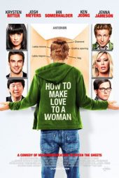 Nonton Online How to Make Love to a Woman (2010) Sub Indo