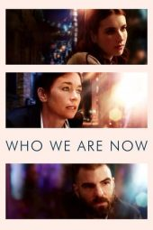 Nonton Online Who We Are Now (2017) Sub Indo