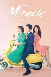Nonton Online The Miracle We Met (2018) Sub Indo