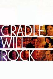 Nonton Online Cradle Will Rock (1999) Sub Indo