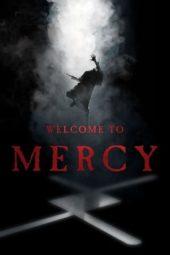 Nonton Online Welcome to Mercy (2018) Sub Indo