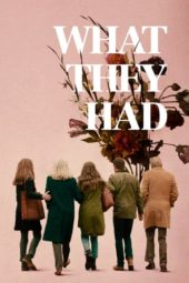 Nonton Online What They Had (2018) Sub Indo