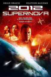 Nonton Online 2012: Supernova (2009) Sub Indo