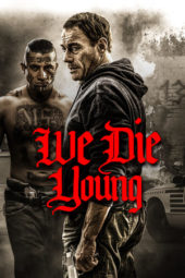 Nonton Online We Die Young (2019) Sub Indo