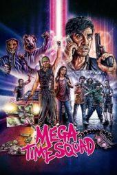Nonton Online Mega Time Squad (2018) Sub Indo