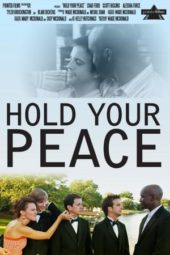 Nonton Online Hold Your Peace (2011) Sub Indo