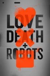 Nonton Online Love, Death & Robots (2019) Sub Indo