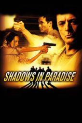 Nonton Online Shadows in Paradise (2010) Sub Indo