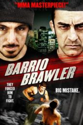 Nonton Online Barrio Brawler (2013) Sub Indo