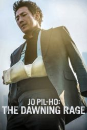 Nonton Online Jo Pil-ho: The Dawning Rage (2019) Sub Indo