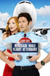 Nonton Online Larry Gaye: Renegade Male Flight Attendant (2015) Sub Indo