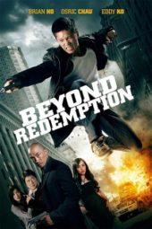Nonton Online Beyond Redemption (2015) Sub Indo