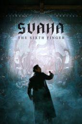 Nonton Online Svaha: The Sixth Finger (2019) Sub Indo