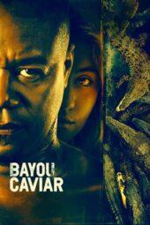 Nonton Online Bayou Caviar (2018) Sub Indo