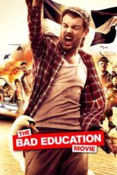 Nonton Online The Bad Education Movie (2015) Sub Indo