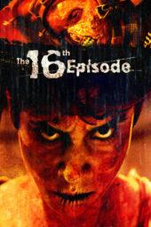 Nonton Online The 16th Episode (2019) Sub Indo
