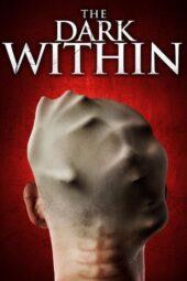 Nonton Online The Dark Within (2019) Sub Indo