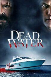 Nonton Online Dead Water (2019) Sub Indo