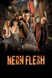 Nonton Online Neon Flesh (2010) Sub Indo